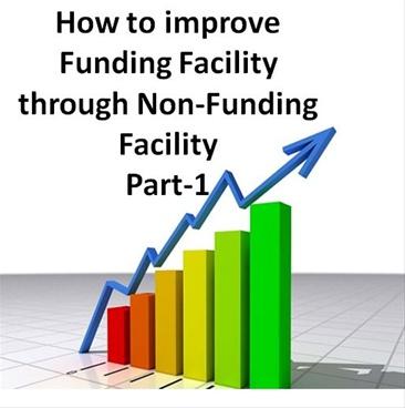 How to improve Funding Facility through Non-Funding Facility-Part-1